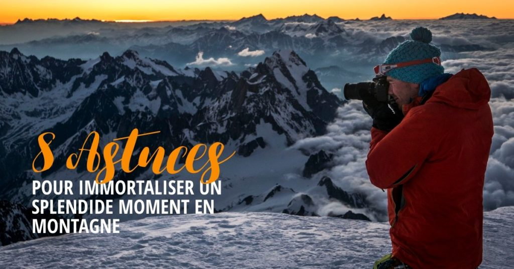 8 astuces photo photographier la montagne